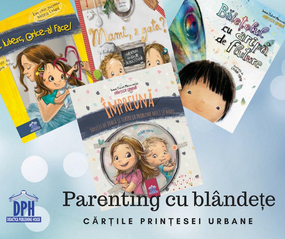Parenting cu blândețe și cărțile Prințesei Urbane