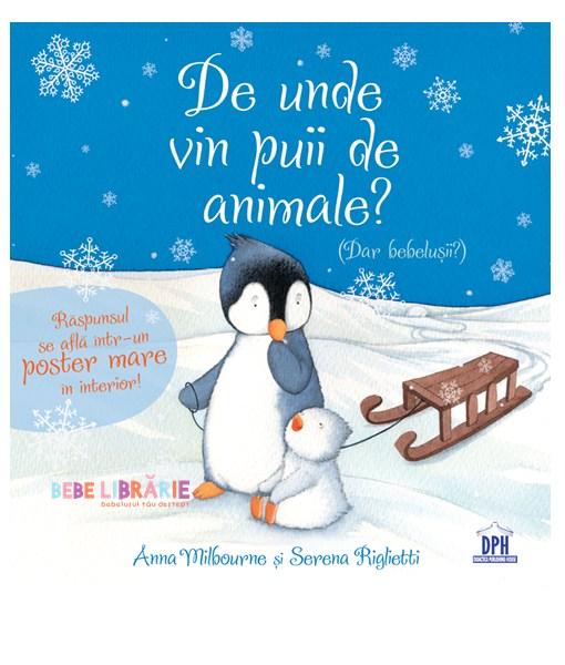 DE UNDE VIN PUII DE ANIMALE? - Anna Milbourne